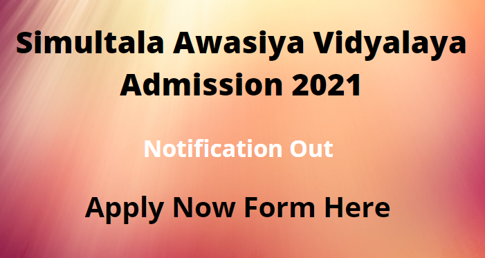 Simulatala Awasiya Vidyalaya Class 6 Admissions 2021: Registration process begins on Sept 25, check schedule here